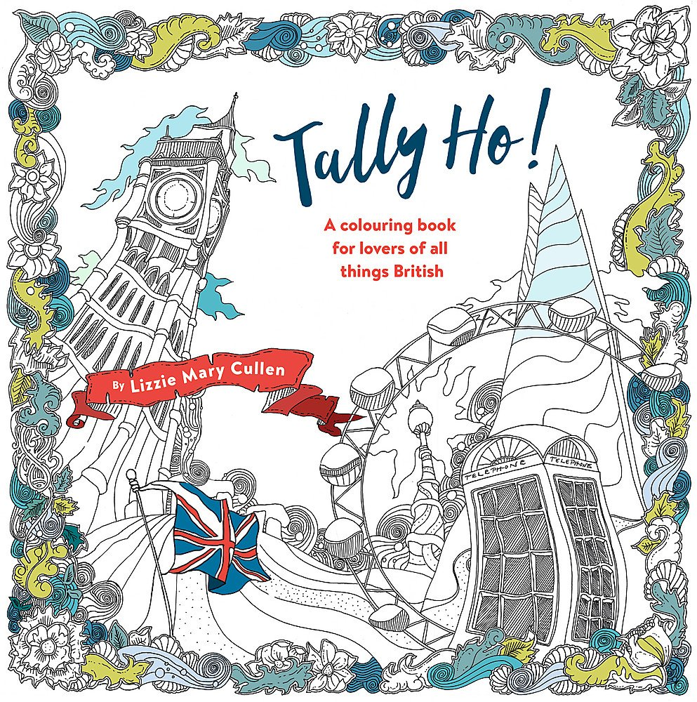 Download Tally Ho!: An Adult Colouring Book for Lovers of all Things British PDF