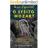 COMO USAR O EFEITO MOZART A SEU FAVOR?: Saiba O Poder Que a Música de Mozart Pode Fazer
