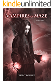 Vampires of Maze (Part Two) (Beautiful Immortals Series Two Book 2)