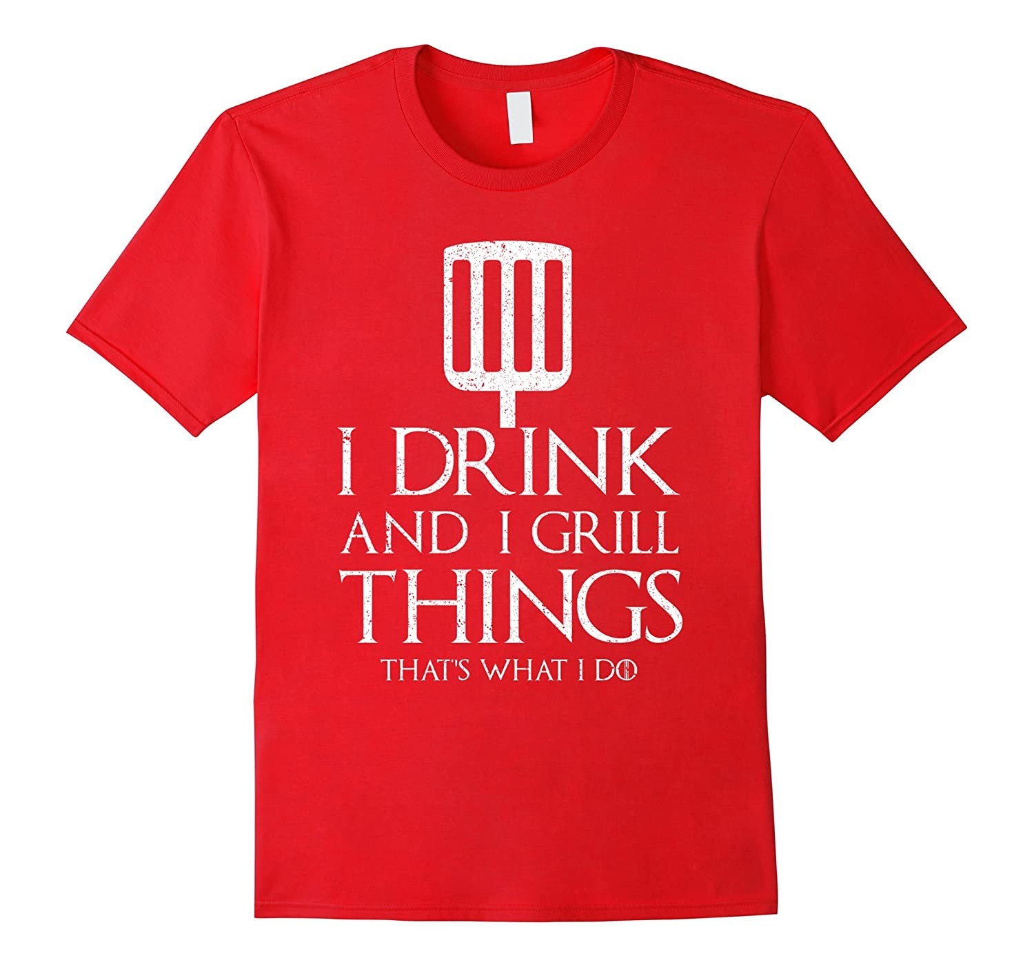 Funny I Drink And Grill Things T-shirt BBQ Birthday Gift Tee-FL