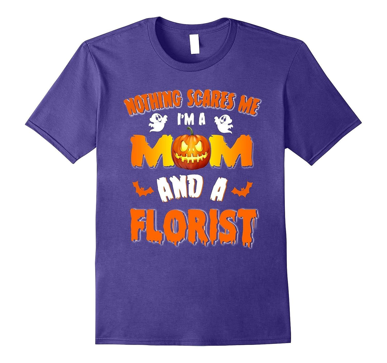 Mom And Florist - Halloween Costume Job Gift Shirts-TJ
