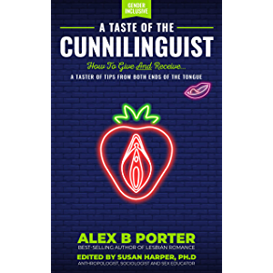 A Taste Of The Cunnilinguist: How To Give And Receive…: A free taster of tips from both ends of the tongue