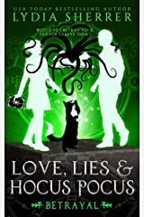 Love, Lies, and Hocus Pocus Betrayal: The Lily Singer Adventures Kindle Edition