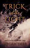 Trick of the Light (Anti-Heroes Book 1) (English Edition)