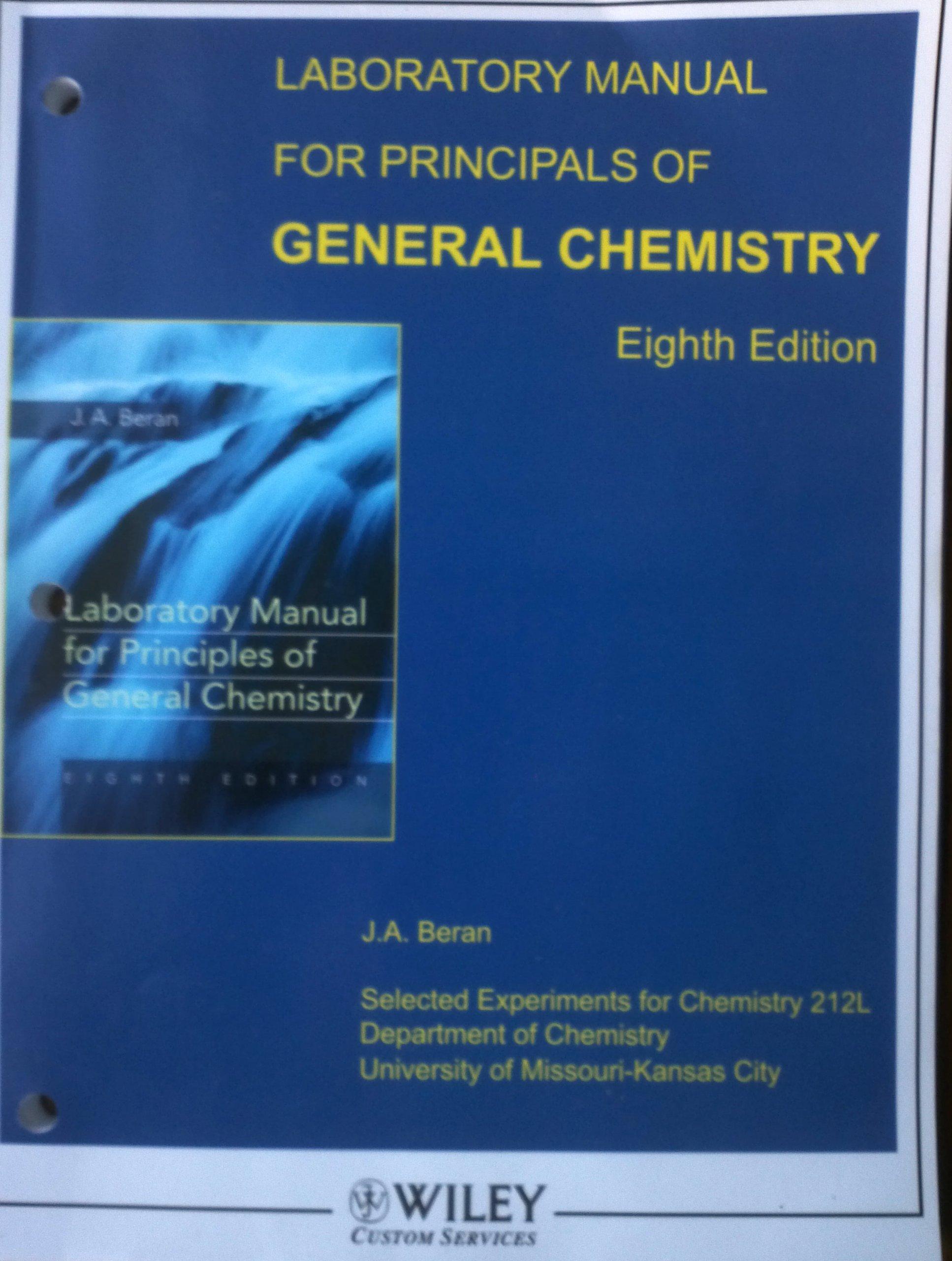 Laboratory Manual for Principles of General Chemistry, 8th Edition Chem 212  University of Missouri: J.A. Beran: 9780470421963: Amazon.com: Books