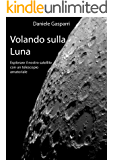 Volando sulla Luna: Esplorare il nostro satellite con un telescopio amatoriale