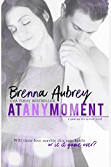 At Any Moment: A Second Chance Romance (Gaming The System Book 3) Kindle Edition