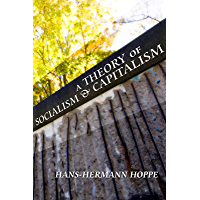 A Theory of Socialism and Capitalism (LvMI) (English Edition)