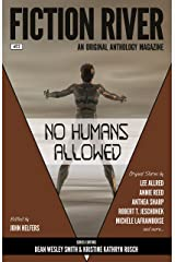 Fiction River: No Humans Allowed (Fiction River: An Original Anthology Magazine Book 22) Kindle Edition
