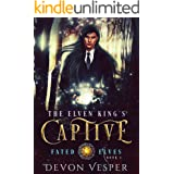 The Elven King's Captive (Fated Elves Book 1)