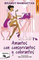 Amantes Con Conservantes Y Colorantes (B DE