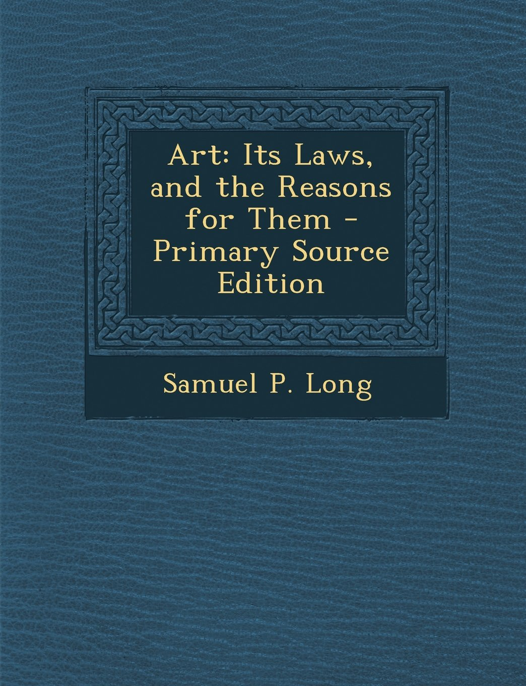 Download Art: Its Laws, and the Reasons for Them - Primary Source Edition PDF ePub fb2 book