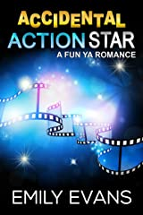 Accidental Action Star: Standalone YA romance (Accidental #3) Kindle Edition