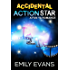 Accidental Action Star: Standalone YA romance (Accidental #3)
