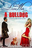 Love, War and a Bulldog (Bloodlines Shorts Book 2)