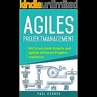 Agiles Projektmanagement: Mit Scrum dank Empirie und Agilität effiziente Projekte realisieren.