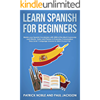 Learn Spanish for Beginners: Master your Spanish Vocabulary with 2000 of the Most Commonly used Words, Verbs and Phrases in Everyday Conversation. Easy ... in your Car. (Spanish Learning Masterclass)