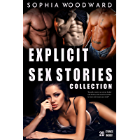 Explicit Sex Stories Collection: (20 Stories Inside!) (English Edition)