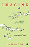Imagine No Child Left Invisible: Building Emotionally Safe Spaces for Inclusive & Creative Learning