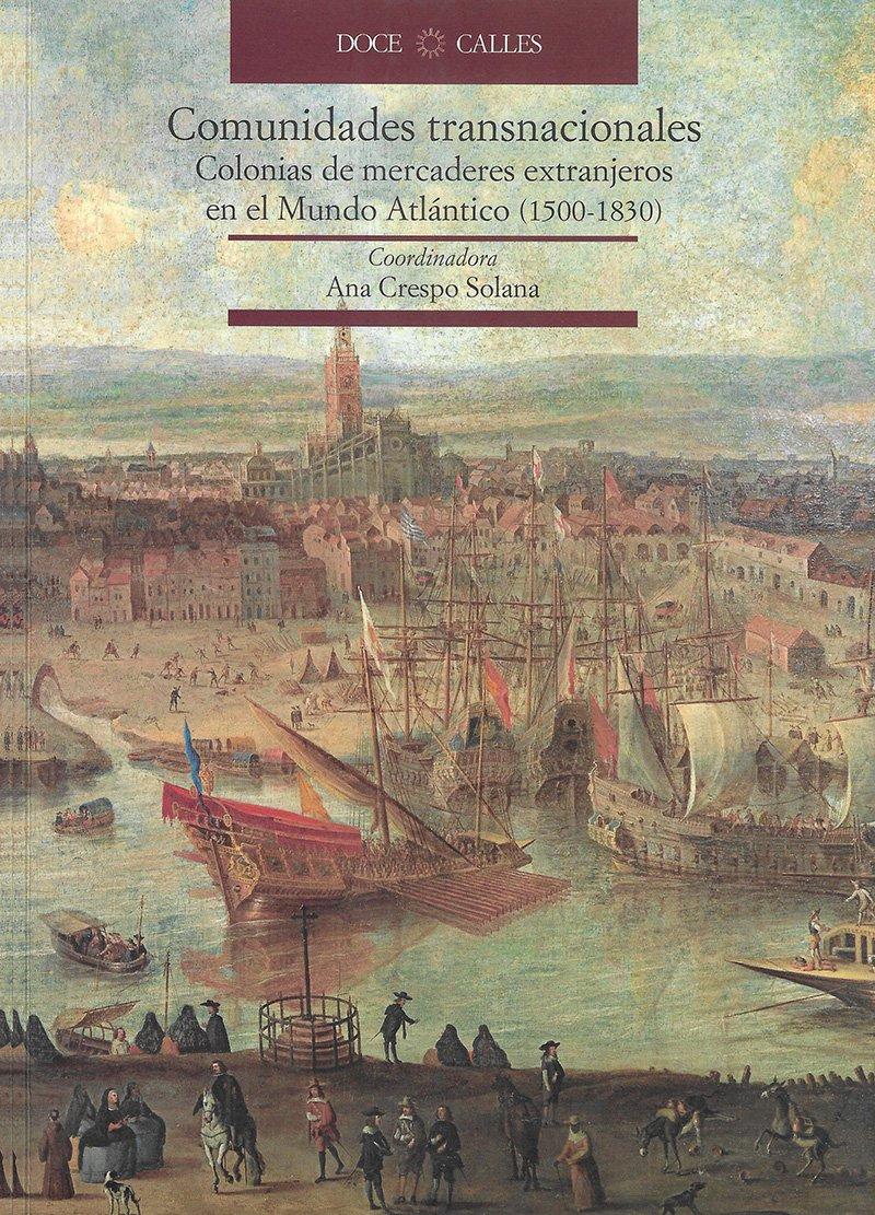 COLONIAS DE MERCADERES EXTRANJEROS EN EL MUNDO ATLANTICO (1500-1830) (Spanish) Paperback – 2010