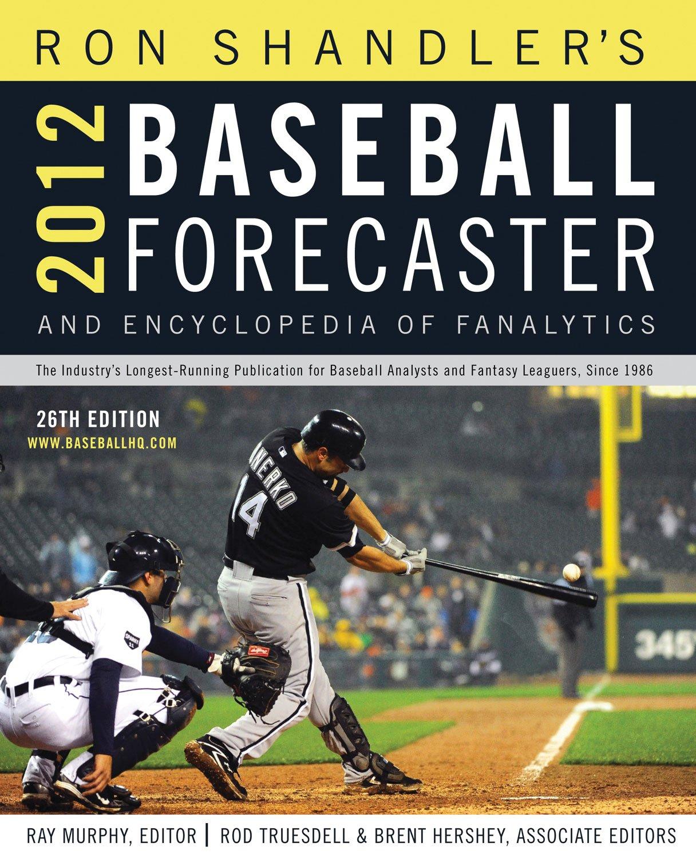 Read Online 2012 Baseball Forecaster (Ron Shandler's Baseball Forecaster) ebook