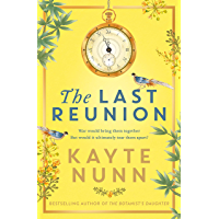The Last Reunion: The thrilling and achingly romantic new historical novel from the international bestselling author…