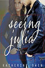 Seeing Julia: A love story Kindle Edition