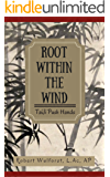 Root within the Wind: TaiJi Push Hands