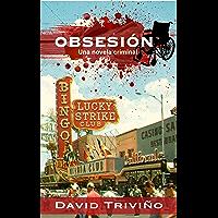 Obsesión: Una novela criminal