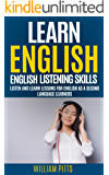 LEARN ENGLISH: ENGLISH LISTENING SKILLS: LISTEN AND LEARN LESSONS FOR ENGLISH AS A SECOND LANGUAGE LEARNERS (LEARN ENGLISH FOR LIFE SERIES Book 11)