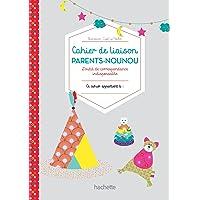 Mon carnet de nounou: Carnet de liaison parents/nounou