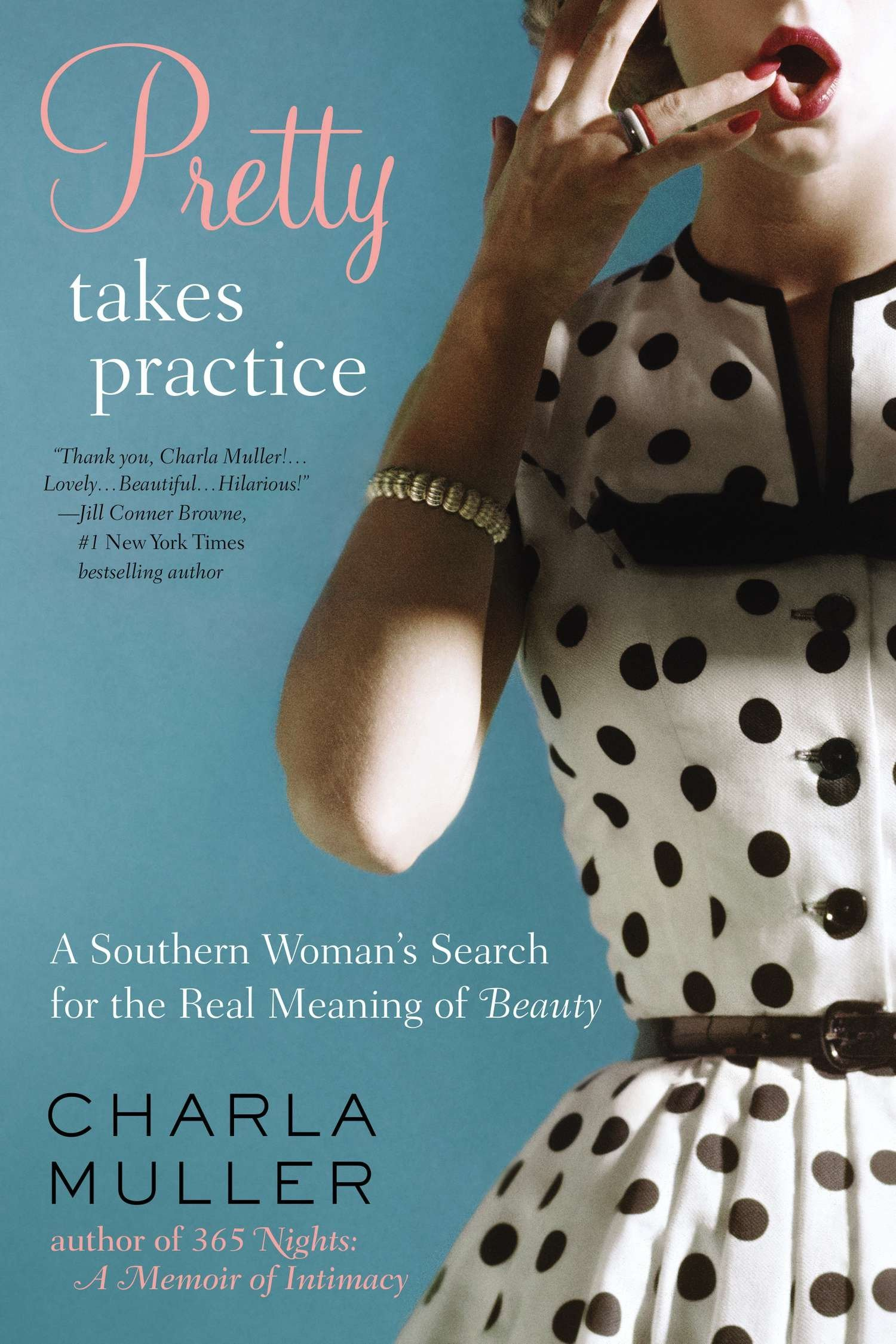 Pretty Takes Practice: A Southern Woman\'s Search for the Real ...