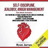Self-Discipline, Jealousy, Anger Management: 3