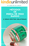 MÉTODOS  DE  PERDA DE PESO RÁPIDO: E SEUS EFEITOS COLATERAIS