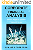Corporate Financial Analysis: Advanced Methods and Techniques for Analysis of Financial Statements, Reports and Markets