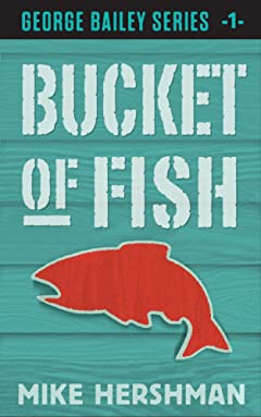 Bucket of Fish (George Bailey Series Book 1)