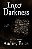 Into Darkness: (Occult Urban Fantasy/Mystery) (Ordo Templi Serpentis Mysteries Book 2)