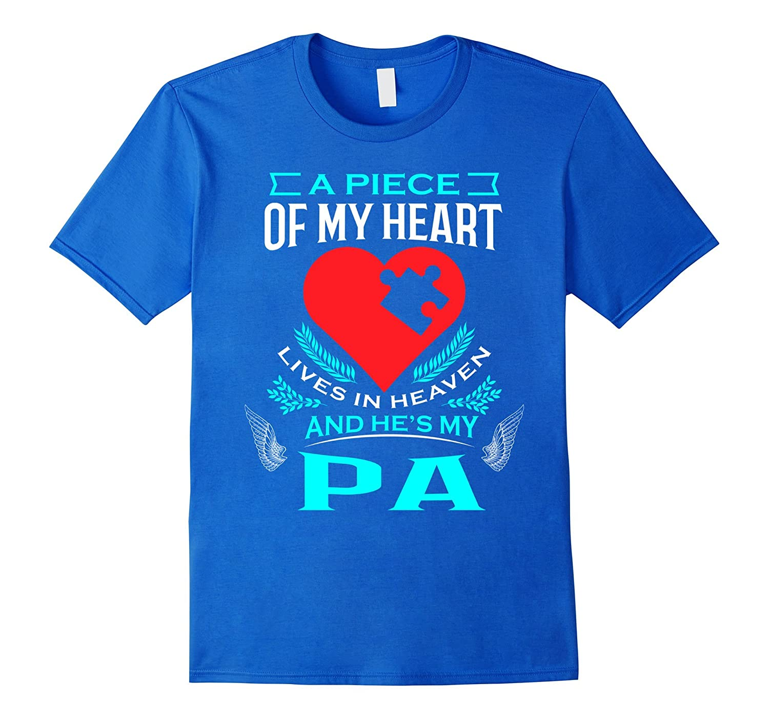 A Piece Of My Heart Lives In Heaven He's My Pa T-Shirt