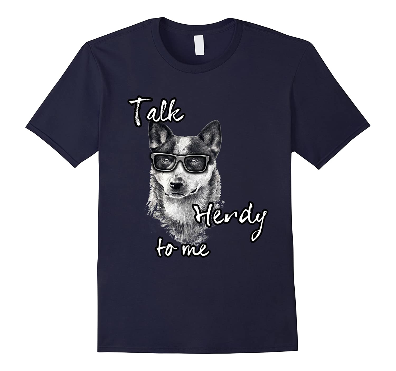 Australian Cattle Dog - Talk Herdy to me T-shirt-CL
