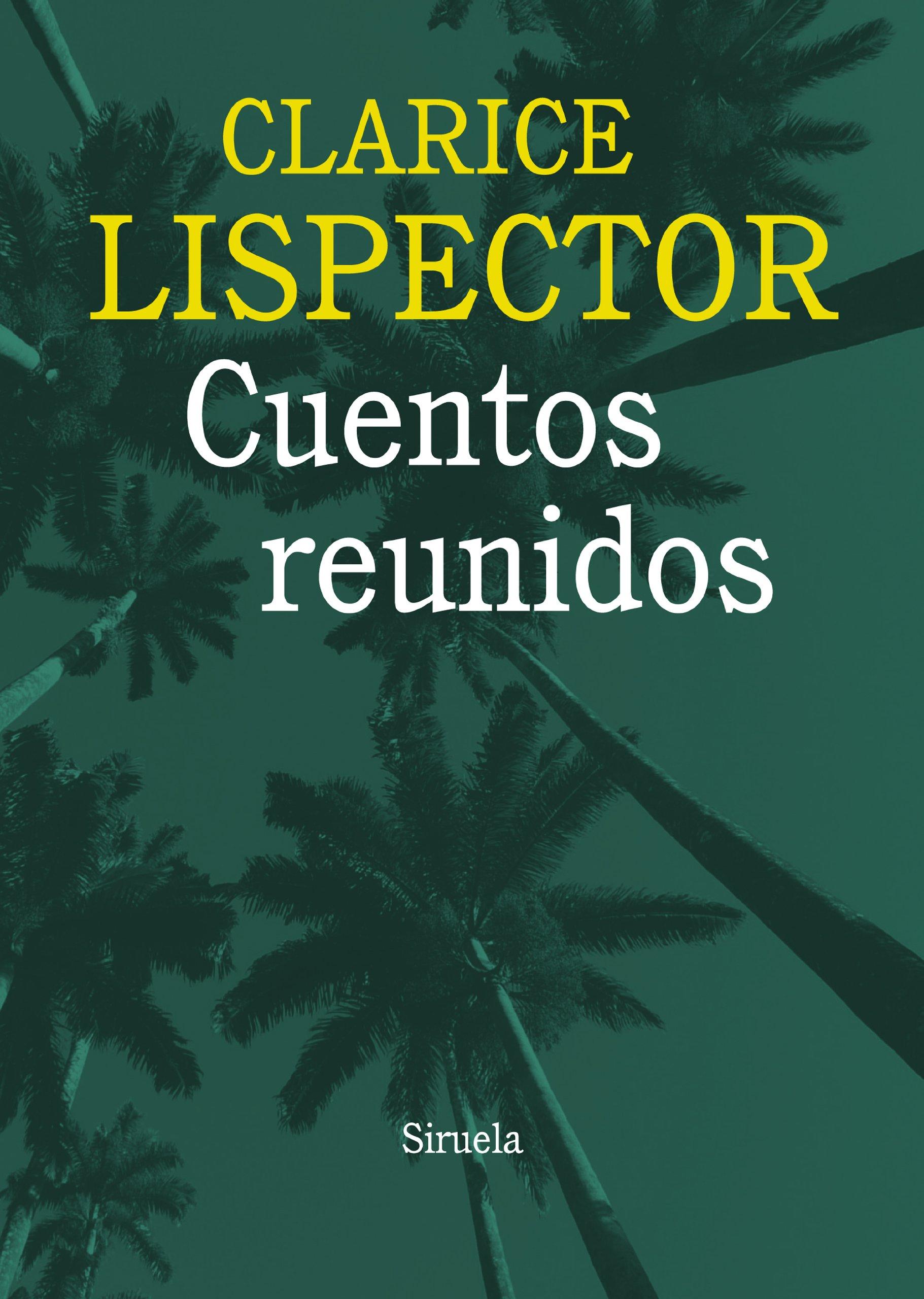 Cuentos reunidos (Biblioteca Clarice Lispector): Amazon.es ...