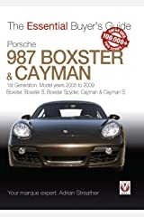Porsche 987 Boxster & Cayman: 1st Generation: model years 2005 to 2009 Boxster, Boxster S, Boxster Spyder, Cayman & Cayman S (Essential Buyer's Guide series) Kindle Edition