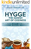 Hygge the Danish Art of Coziness: How to Be Happy and Joyful in Your Life
