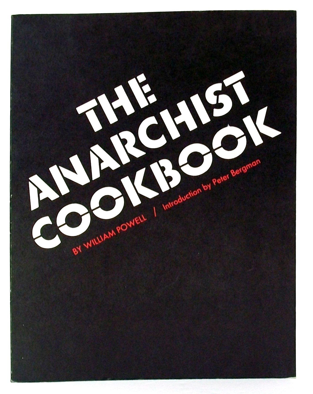 the anarchist cookbook william powell peter bergman 9780962303203