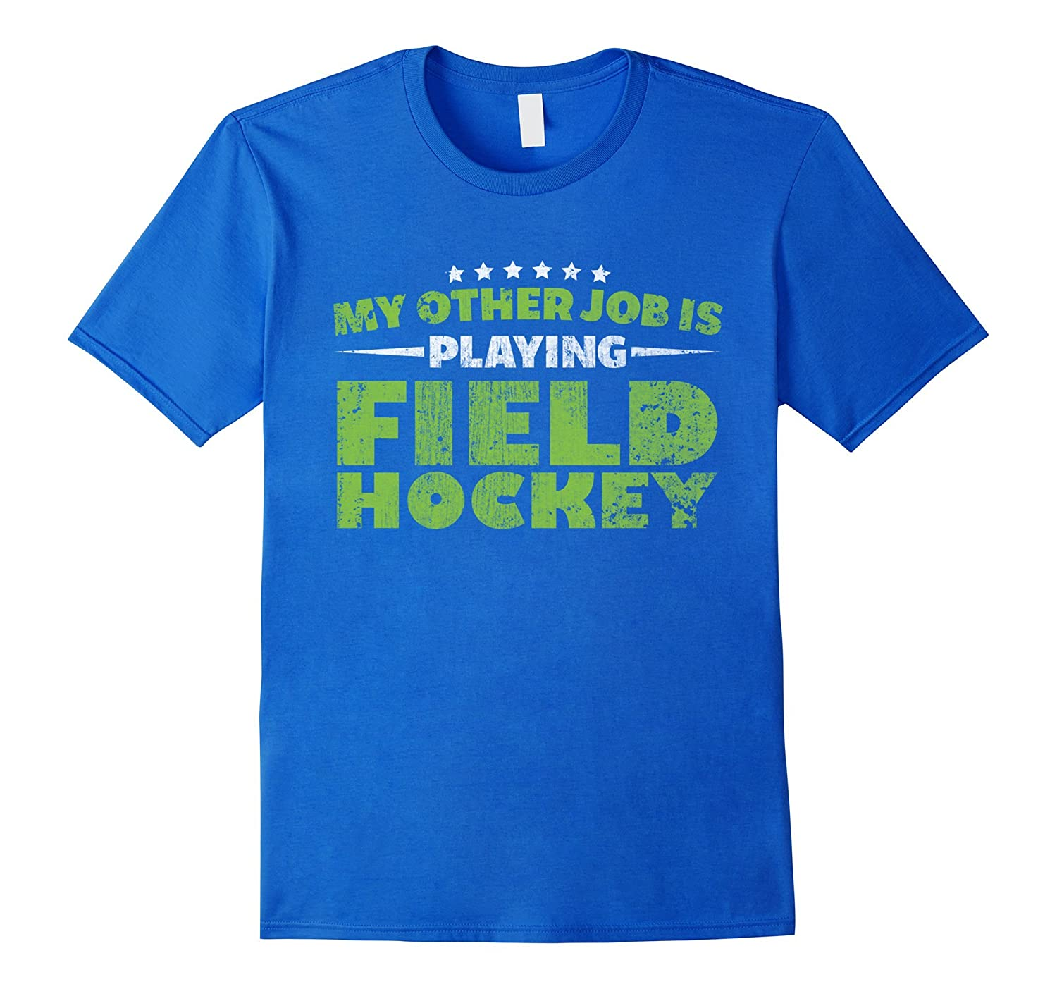My Other Job is Playing Field Hockey Team Sports T-Shirt-TJ