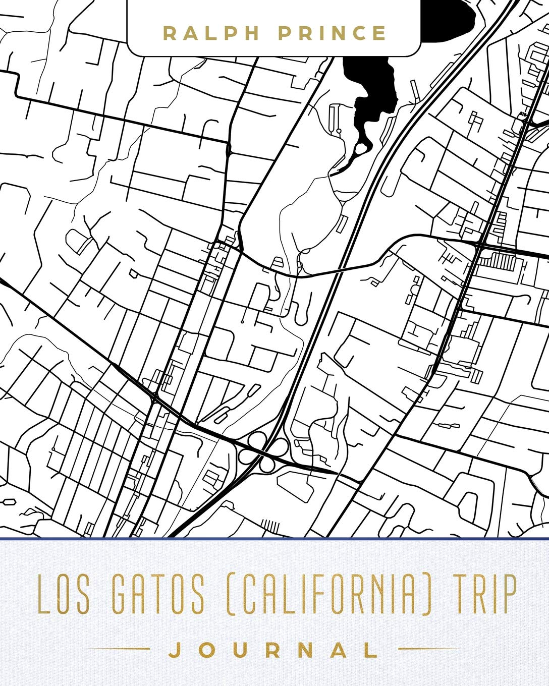 Los Gatos California Trip Journal Lined Los Gatos California