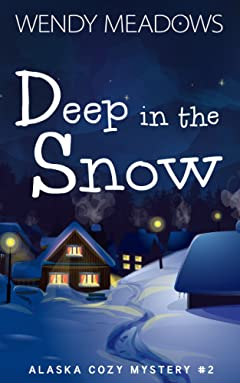 Deep in the Snow (Alaska Cozy Mystery Book 2)