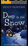 Deep in the Snow (Alaska Cozy Mystery Book 2)