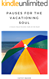 Pauses for the Vacationing Soul: A Sensory-Based Devotion Guide for the Beach