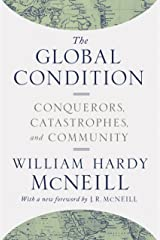 The Global Condition: Conquerors, Catastrophes, and Community Kindle Edition