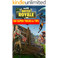 Fortnite Battle Royale: 500 Super Tricks, Tips And Strategies to Make You Unstoppable (English Edition)